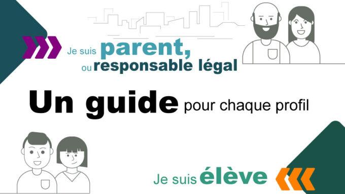 Je suis parent ou responsable légal ? Je suis élève ? Un guide pour chaque profi